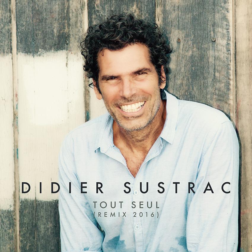 Didier Sustrac - Tout Seul (Remix 2016)